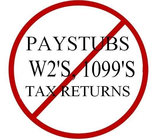 Stated Income Loans, No Paystubs, W2, 1099, Tax Returns no name